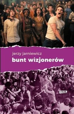 Bunt wizjonerów. - JarniewiczJerzy - Książki Reportaż, literatura faktu