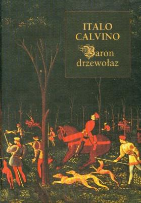 Baron drzewołaz - CalvinoItalo - Książki Literatura obyczajowa, erotyczna