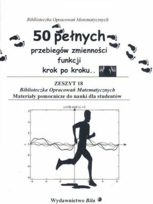 50 pełnych przebiegów zmienności funkcji - RegelWiesława - Książki Książki naukowe i popularnonaukowe