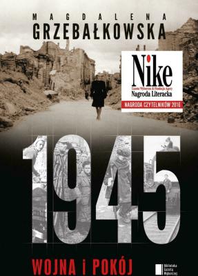 1945. Wojna i pokój - GrzebałkowskaMagdalena - Książki Historia, archeologia