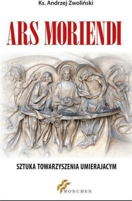Ars Moriendi - ZwolińskiAndrzej - Książki Religioznawstwo, nauki teologiczne