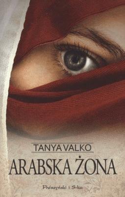 Arabska żona. Arabska saga. Tom 1 - ValkoTanya - Książki Literatura obyczajowa, erotyczna