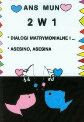 2 w 1 Dialogi matrymonialne i ....asesino, asesina - MunAns - Książki Książki naukowe i popularnonaukowe