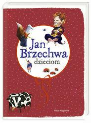 Jan Brzechwa Dzieciom Brzechwa Jan Tantispl