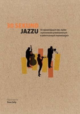 30 sekund Jazzu - Dave Gelly - Książki Poradniki i albumy