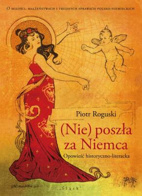 (Nie) poszła za Niemca - RoguskiPiotr - Książki Literatura piękna