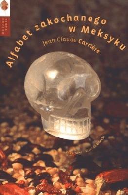 Alfabet zakochanego w Meksyku - CarriereJean-Claude - Książki Mapy, przewodniki, książki podróżnicze