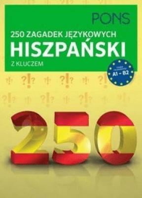 250 zagadek językowych. Hiszpański PONS - Opracowaniezbiorowe - Książki Książki do nauki języka obcego