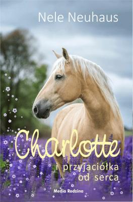 Charlotte i przyjaciółka od serca. - NeuhausNele - Książki Książki dla młodzieży