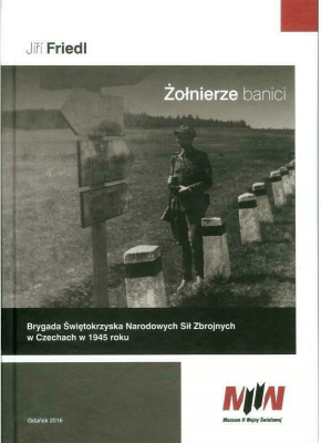 Żołnierze banici - FriedlJiri - Książki Historia, archeologia