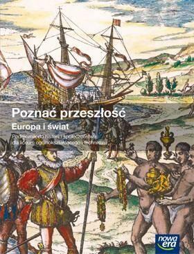 Poznać przeszłość. Europa i Świat. Podręcznik do historii i społeczeństwa dla liceum ogólnokształcącego i technikum