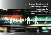 Dostęp do informacji publicznej a kodeks postępowa - Opracowaniezbiorowe - Książki Prawo, administracja