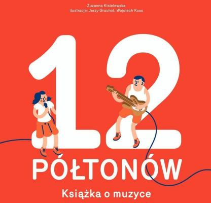 12 półtonów. Książka o muzyce. - KisielewskaZuzanna - Książki Książki dla dzieci