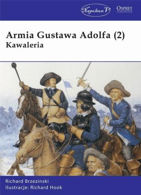 Armia Gustawa Adolfa. Część 2. Kawaleria. - BrzezinskiRichard - Książki Historia, archeologia