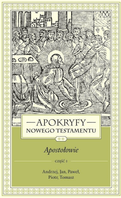 Apostołowie cz.1. Apokryfy Nowego Testamentu. T2. - ks.MarekStarowieyski - Książki Religioznawstwo, nauki teologiczne