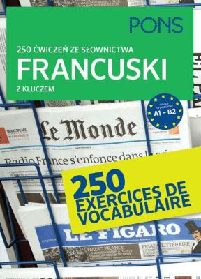 250 ćwiczeń ze słownictwa Francuski z kluczem - Opracowaniezbiorowe - Książki Książki do nauki języka obcego