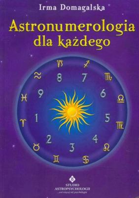 Astronumerologia dla każdego - DomagalskaIrma - Książki Poradniki i albumy
