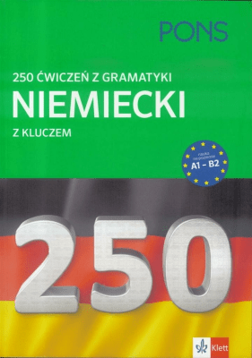 250 ćwiczeń z niemieckiego. Gramatyka PONS w.2 - Opracowaniezbiorowe - Książki Książki do nauki języka obcego