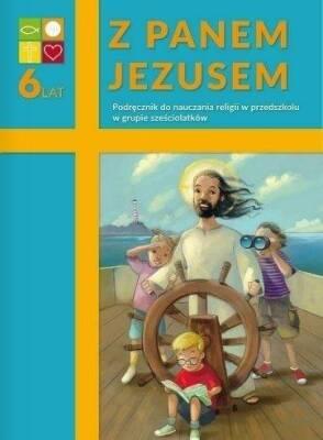 Przedszkole - Z Panem Jezusem. Podręcznik do nauczania religii w przedszkolu w grupie sześciolatków.