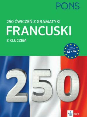 250 ćwiczeń z gramatyki Francuski z kluczem - Opracowaniezbiorowe - Książki Książki do nauki języka obcego
