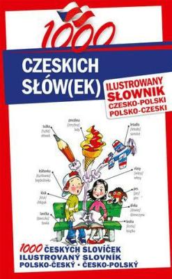 1000 czeskich słów(ek). Ilustrowany słownik... - FilipovaSona, KapałaKrzysztof - Książki Książki naukowe i popularnonaukowe