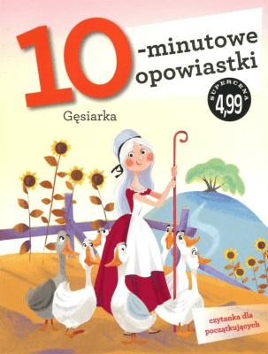 10-minutowe opowiastki. Gęsiarka - Francesca Lazzarato - Książki Książki dla dzieci