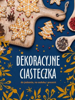Dekoracyjne ciasteczka do jedzenia, na ozdoby... - SyndomanPiotr, TołłoczkoSyndomanJoanna - Książki Kuchnia, potrawy