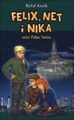 Felix, Net i Nika oraz Pałac Snów Tom 3 - KosikRafał - Książki Książki dla młodzieży