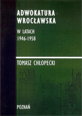 Adwokatura Wrocławska w latach 1946-1958/FNCE - ChłopeckiTomasz - Książki Prawo, administracja