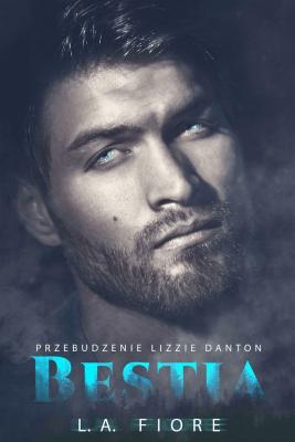 Bestia. Przebudzenie Lizzie Danton - FioreL.A. - Książki Literatura obyczajowa, erotyczna