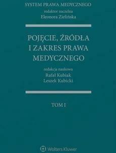 Pojęcie, źródła i zakres prawa medycznego T.1 - ZielińskaEleonora, KubiakRafał, KubickiLeszek - Książki Książki naukowe i popularnonaukowe