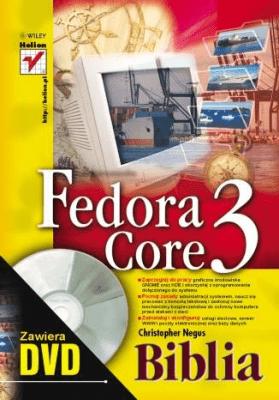 Fedora Core 3. Biblia - Christopher Negus - Książki Książki obcojęzyczne