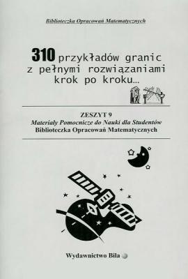 310 przykładów granic z pełnymi rozwiązaniami krok po kroku. - RegelWiesława - Książki Książki naukowe i popularnonaukowe