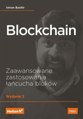 Blockchain. Zaawansowane zastosowania łańcucha bloków - BashirImran - Książki Informatyka, internet