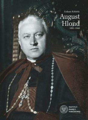 August Hlond 1881-1948 - Łukasz Kobiela - Książki Biografie, wspomnienia