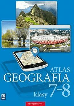 Atlas SP 7-8 Geografia WSiP - Opracowaniezbiorowe - Książki Podręczniki do szkół podst. i średnich