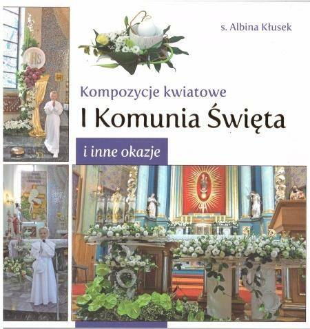 Kompozycje kwiatowe. I komunia św. i inne okazje