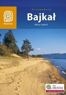 Bajkał. Morze Syberii Wyd. IV - WalczakMaja - Książki Mapy, przewodniki, książki podróżnicze
