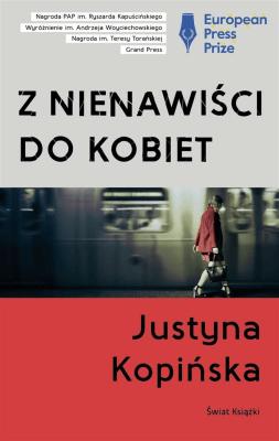 Z nienawiści do kobiet - KopińskaJustyna - Książki Reportaż, literatura faktu