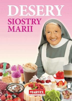 Desery Siostry Marii - GorettiMaria - Książki Kuchnia, potrawy