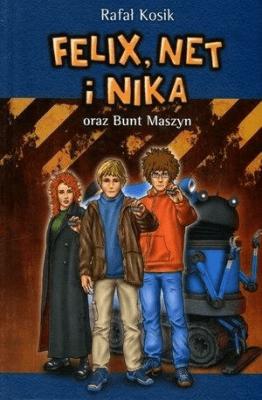 Felix, Net i Nika oraz Bunt Maszyn - KosikRafał - Książki Książki dla młodzieży
