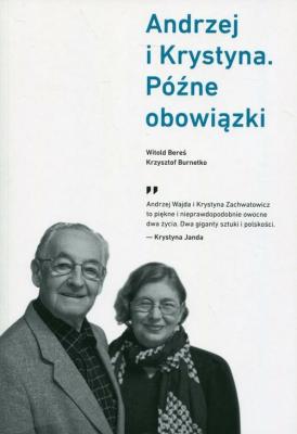 Andrzej i Krystyna Późne obowiązki - BurnetkoKrzysztof, BereśWitold - Książki Biografie, wspomnienia