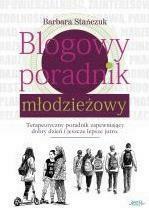 Blogowy poradnik młodzieżowy - StańczukBarbara - Książki Poradniki i albumy