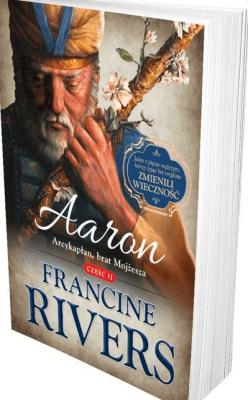 Aaron. Arcykapłan, brat Mojżesza cz.2 - RiversFrancine - Książki Literatura piękna