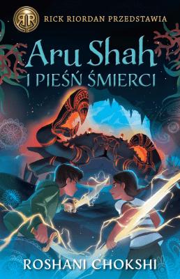 ARU SHAH I PIEŚŃ ŚMIERCI KRONIKI PANDAWÓW TOM 2 - ChokshiRoshani - Książki Książki dla młodzieży