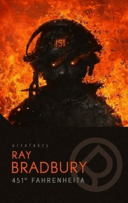 451 stopni Fahrenheita - Bradbury Ray - Książki Fantasy, science fiction, horror