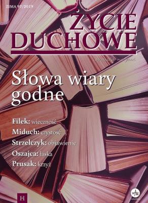Życie Duchowe nr 97/2019 (Zima) Słowa wiary godne - Jacek Siepsiak SJ (red. nacz.) - Książki Literatura piękna