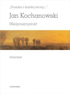 (Nie)przejrzystość. Wiersze - KochanowskiJan - Książki Literatura piękna