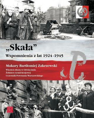 """""""Skała"""". Wspomnienia z lat 1924 -1945 - ZakrzewskiMakaryBartłomiej - Książki Biografie, wspomnienia"""