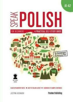 SPEAK POLISH A PRACTICAL SELF STUDY GUIDE PART 1 LEVELS A1-A2 + MP3 WYD. 2